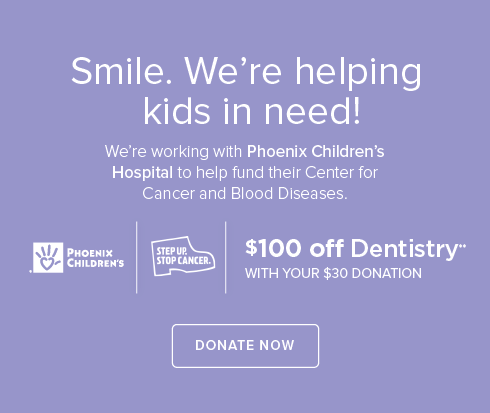 Promenade Dental Group and Orthodontics- We're working withPhoenix Children's Hospital to help fund their Center for Cancer and Blood Disease